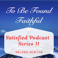 2 Timothy Bible Study-Satisfied Podcast Series 11 by Melanie Newton