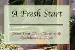 A Fresh Start Bible study for new Christians. Joyful Walk Bible Studies. Melanienewton.com