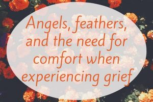 Angels, feathers and needing comfort for grief. When you hurt, trust Jesus to give you comfort. MelanieNewton.com