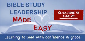 Bible Study Leadership Made Easy. Learning to lead with confidence & grace. An online course at MelanieNewton.com.
