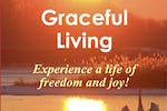 Graceful Living Bible Study-Experience a life of freedom and joy!