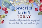 Graceful Living Today Devotional Journal-Enjoy the life God has planned for you-Melanie Newton