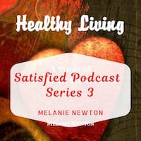 Satisfied Podcast Series 3-Healthy Living Bible Study-Colossians and Philemon