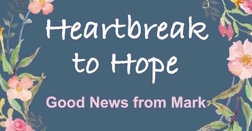 Heartbreak to Hope Bible Study of Mark by Melanie Newton