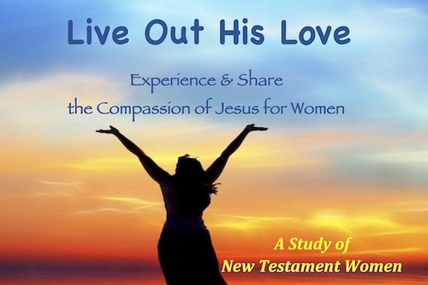 Live Out His Love-New Testament Women Bible Study