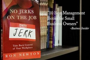 No Jerks on the Job by Ron Newton. Check it out at ronnewton.com.