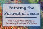 Painting the Portrait of Jesus Bible Study. What does Jesus look like?