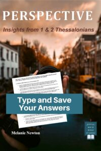 1 and 2 Thessalonians Bible Study in Fillable Form-Type and save your answers
