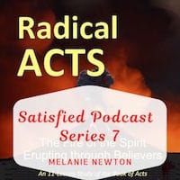 Satisfied Podcast Series 7-Radical Acts Bible Study-Book of Acts