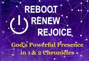 Reboot Renew Rejoice Bible Study of 1 & 2 Chronicles by Melanie Newton