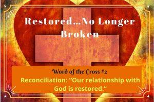Restore-no longer broken-Reconciliation-word of the cross 2