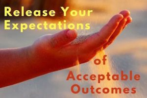 Release your expectations of acceptable outcomes blog by Melanie Newton