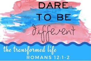 Dare to be different from your world-Romans 12-Melanie Newton's blog