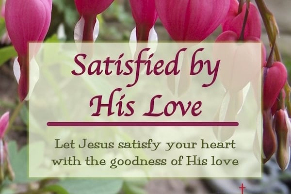 Satisfied by His Love Bible Study. Women who knew Jesus.