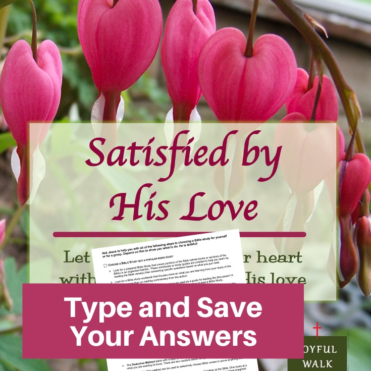 Satisfied by His Love Bible Study-Interactive Fillable Workbook