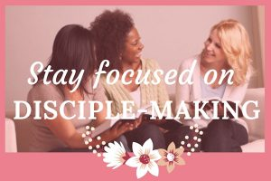 Stay focused on disciple-making in your Bible Study group. LeadABibleStudy.com