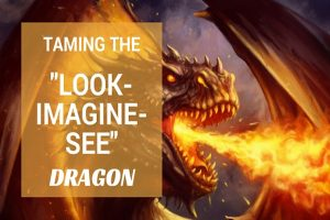 Taming the Look-Imagine-See dragon method of Bible Study. MelanieNewton.com