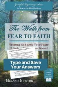 The Walk from Fear to Faith Bible Study in Fillable Form-Type and save your answers